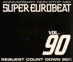 スーパー・ユーロビート VOL.90 ~アニヴァーサリー・ノンストップ・ミックス~リクエスト・カウント(通常)(CDA)