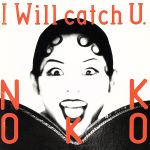 I Will Catch U(通常)(CDA)