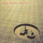 トーキョー~フランクフルト~ニューヨーク(CDA)