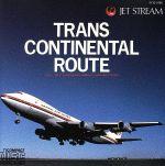 ジェットストリーム~トランス・コンチネンタル・ルート(通常)(CDA)