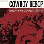 COWBOY BEBOP オリジナルサウンドトラック(通常)(CDA)