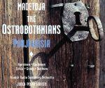 マデトヤ:歌劇「オストロボスニアの人々」(通常)(CDA)
