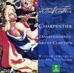 シャルパンティエ:美しき歌の花束~ディヴェルティスマン、エールとコンセール(通常)(CDA)