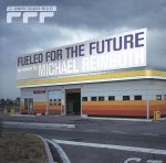 "COMPOST RECORDS present:""Fueled For The Future""dj-mixed by MICHAEL REINBOTH(通常)(CDA)"