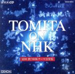 TOMITA on NHK ~冨田 勲 NHKテーマ音楽集(通常)(CDA)