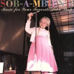 SOB-A-MBIENT;Music for Your Favorite Soba Shop(通常)(CDA)