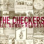 THE CHECKERS ALL SONGS REQUEST(通常)(CDA)
