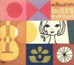 @Jazz Cafe bossa edition(通常)(CDA)