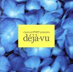 classical ever! presents デジャ・ヴ(通常)(CDA)
