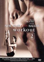 ニューヨーク・シティ・バレエ・ワークアウト2 日本版(通常)(DVD)