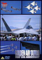 GOLDEN AIR TATTOO 米空軍創設50周年記念エアショー(通常)(DVD)