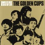 """THE GOLDEN CUPS Complete Best""""BLUES OF LIFE""""(通常)(CDA)"""