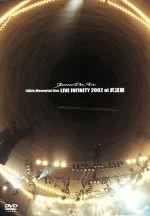 100th Memorial Live LIVE INFINITY 2002 at 武道館(通常)(DVD)