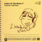 Listen To The Music 2(初回生産限定盤)(豪華ブックレット、バインダーカバー付)(通常)(CDA)