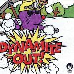 Dynamite out(通常)(DVD)