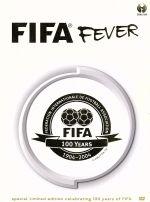 FIFA フィーヴァー~FIFA創立100周年記念(1904-2004)DVD-BOX(通常)(DVD)