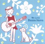 We Love Bossa Nova(通常)(CDA)