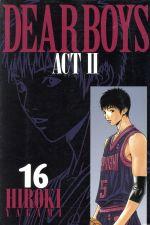 DEAR BOYS ACTⅡ(16)(マガジンKC)(少年コミック)