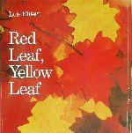 英文 RED LEAF,YELLOW LEAF 赤い葉、黄色の葉(児童書)