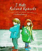 英文 I HATE ROLAND ROBERTS だいきらい、だいすき(児童書)
