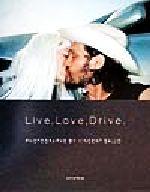 Live,Love,Drive. ヴィンセント・ギャロ写真集(単行本)