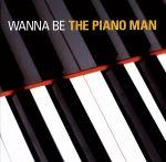 WANNA BE THE PIANO MAN(通常)(CDA)