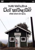 THE LAST WEDNESDAY TOUR 2006~HERE COMES THE WAVE~