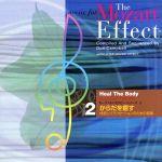 music for The Mozart Effect series Vol.2 からだを癒す 休息とリラクゼーションのための音楽(通常)(CDA)