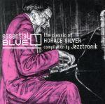 エッセンシャル・ブルー-クラシック・オブ・ホレス・シルヴァー コンピレーション By Jazztronik(通常)(CDA)