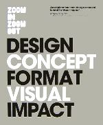 ズームイン・ズームアウト デザインコンセプト、フォーマット、ビジュアルインパクトの探究(単行本)