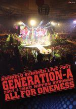 Animelo Summer Live 2007 Generation-A(通常)(DVD)