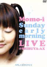 「Sunday early morning LIVE」@SHIBUYA AX(通常)(DVD)