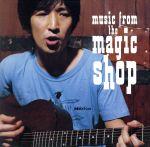 Music From The Magic Shop(プレミアム・エディション)(紙ジャケット仕様)(初回生産限定盤)(特典CD1枚付)(通常)(CDA)