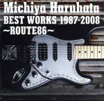 Michiya Haruhata BEST WORKS 1987-2008~ROUTE86~(通常)(CDA)