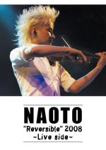 "NAOTO""Reversible""2008~Live Side~(通常)(DVD)"