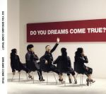 DO YOU DREAMS COME TRUE?(初回限定盤 特典CD付)(スリーブケース、初回特典CD付)(通常)(CDA)