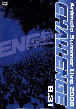 Animelo Summer Live 2008-Challenge-8.31(通常)(DVD)