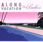 A LONG VACATION From Ladies(初回限定盤)(DVD付)(特典DVD1枚付)(通常)(CDA)