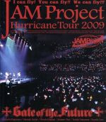 JAM Project Hurricane Tour 2009 Gate of the Future(Blu-ray Disc)(BLU-RAY DISC)(DVD)