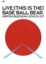LIVE;(THIS IS THE)BASE BALL BEAR.NIPPON BUDOKAN 2010.01.03(通常)(DVD)