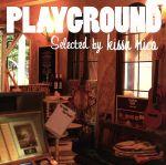 PLAYGROUND Selected by Kissa Nico(通常)(CDA)