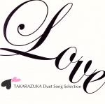 LOVE TAKARAZUKA Duet Song Selection(通常)(CDA)