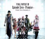 FINAL FANTASY ⅩⅢ Episode Zero-Promise-Fabula Nova Dramatica Ω(通常)(CDA)