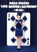 NANA MIZUKI LIVE GAMESxACADEMY(BLUE)(通常)(DVD)