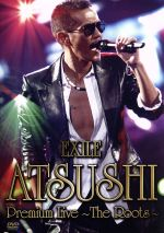 EXILE ATSUSHI Premium Live~The Roots~(通常)(DVD)