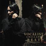VOCALIST&BALLADE BEST(初回生産限定プライス盤)(通常)(CDA)