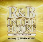R&B IN THE HOUSE-GREATEST MEGAMIX-mixed by DJ FUMI★YEAH!(通常)(CDA)