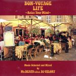 BON-VOYAGE LIFE~Relax Your Mind~Music Selected and Mixed by Mr.BEATS a.k.a. DJ CELORY(通常)(CDA)