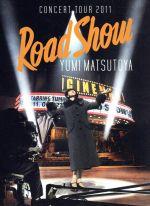 YUMI MATSUTOYA CONCERT TOUR 2011 Road Show(Blu-ray Disc)