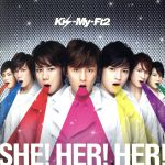 SHE! HER! HER!(初回限定盤)(DVD付)(特典DVD1枚付)(通常)(CDS)